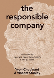 Patagonia The Book of Responsible Company -Kirja  ISBN 9781938340642 The Book of Responsible Company