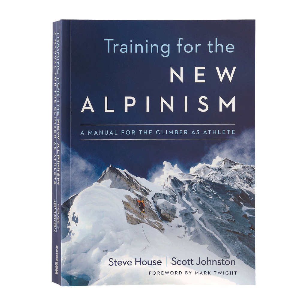 Patagonia Training For The New Alpinism -Opaskirja ISBN 9781938340239 Training For The New Alpinism